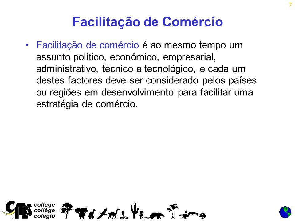7 Facilitação de Comércio Facilitação de comércio é ao mesmo tempo um assunto político, económico, empresarial, administrativo, técnico e tecnológico, e cada um destes factores deve ser considerado pelos países ou regiões em desenvolvimento para facilitar uma estratégia de comércio.