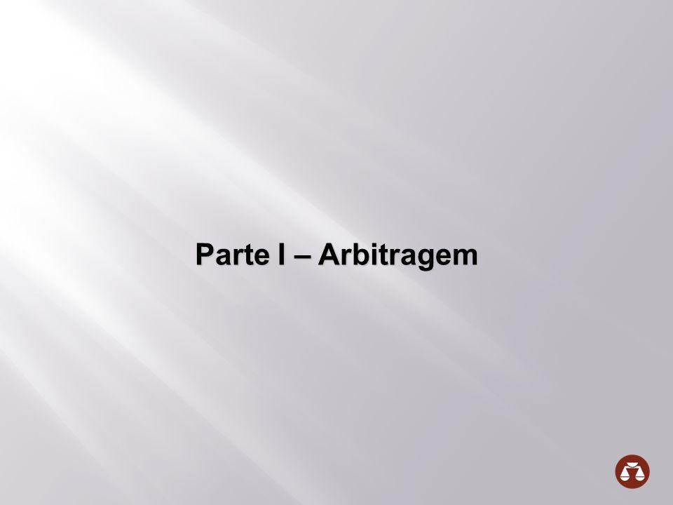 Parte I – Arbitragem Parte I – Arbitragem