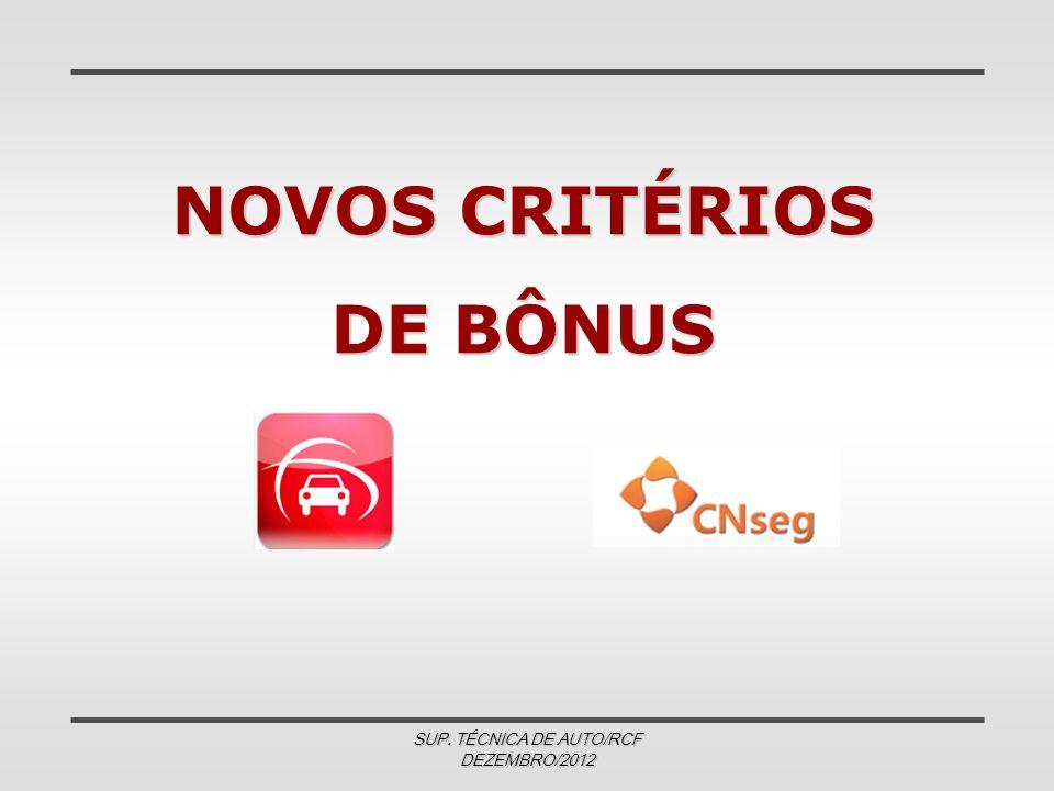 NOVOS CRITÉRIOS DE BÔNUS SUP. TÉCNICA DE AUTO/RCF DEZEMBRO/2012