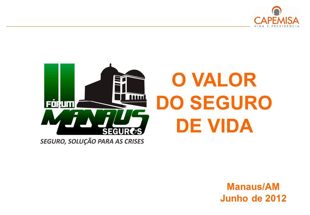 O VALOR DO SEGURO DE VIDA Manaus/AM Junho de 2012