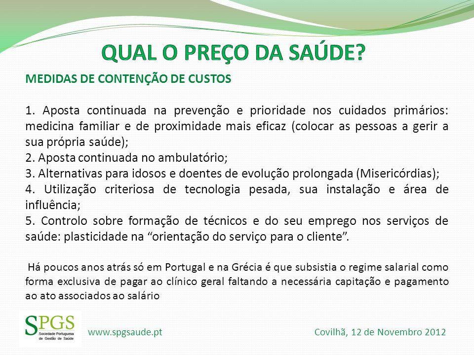 www.spgsaude.pt Covilhã, 12 de Novembro 2012 MEDIDAS DE CONTENÇÃO DE CUSTOS 1. Aposta continuada na prevenção e prioridade nos cuidados primários: med