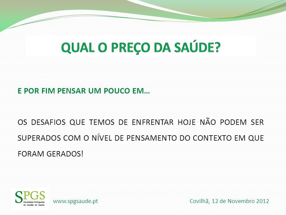 www.spgsaude.pt Covilhã, 12 de Novembro 2012 E POR FIM PENSAR UM POUCO EM… OS DESAFIOS QUE TEMOS DE ENFRENTAR HOJE NÃO PODEM SER SUPERADOS COM O NÍVEL