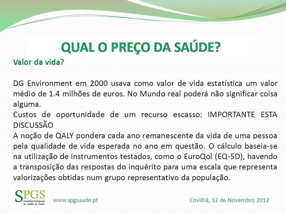 www.spgsaude.pt Covilhã, 12 de Novembro 2012 Valor da vida? DG Environment em 2000 usava como valor de vida estatística um valor médio de 1.4 milhões