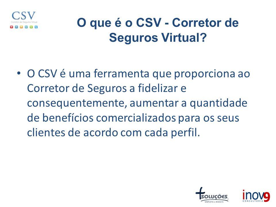O que é o CSV - Corretor de Seguros Virtual? O CSV é uma ferramenta que proporciona ao Corretor de Seguros a fidelizar e consequentemente, aumentar a