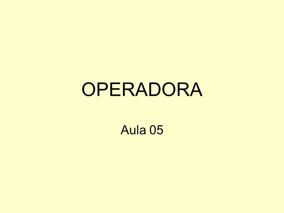 OPERADORA Aula 05