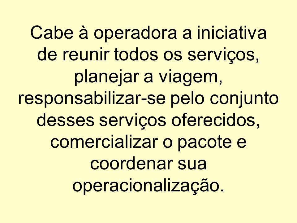As operadoras têm as agências de viagens como canal de distribuição no mercado final.