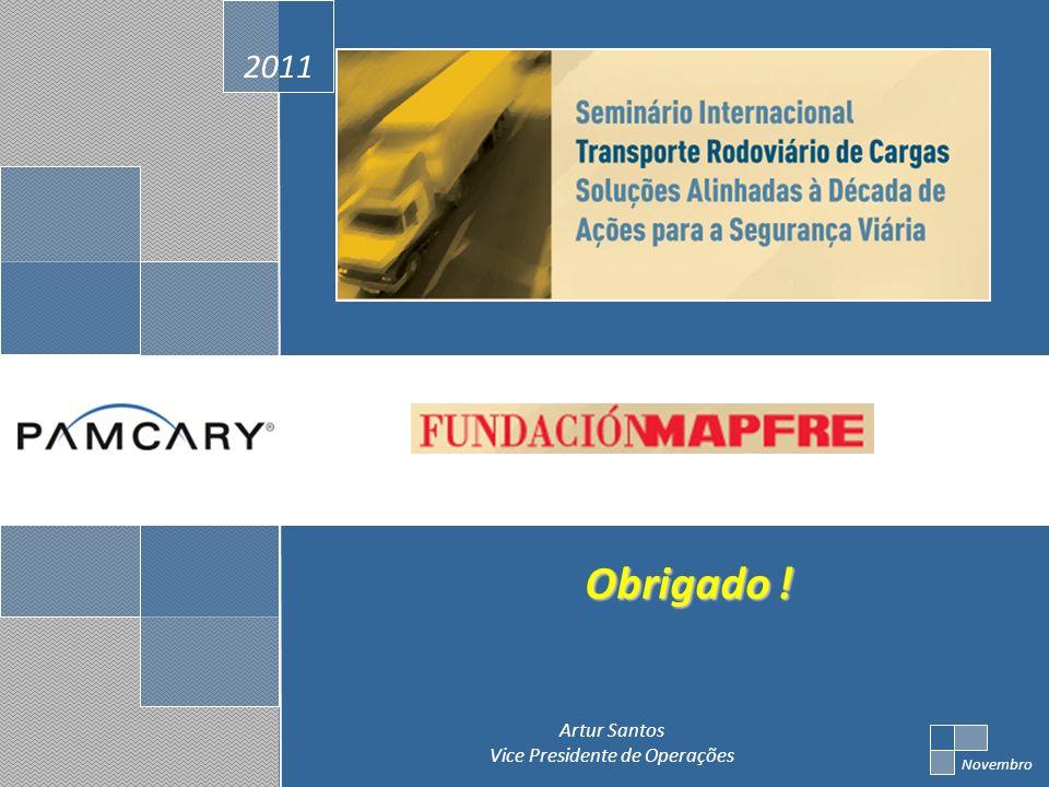 2011 Novembro Obrigado ! Artur Santos Vice Presidente de Operações