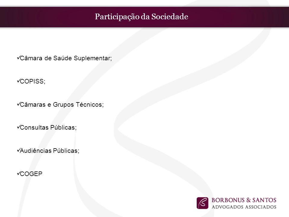 Participação da Sociedade Câmara de Saúde Suplementar; COPISS; Câmaras e Grupos Técnicos; Consultas Públicas; Audiências Públicas; COGEP