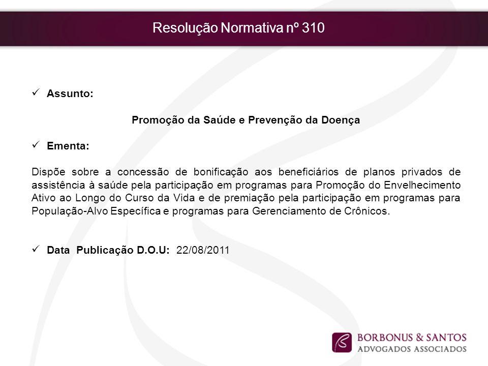 Resolução Normativa nº 310 Assunto: Promoção da Saúde e Prevenção da Doença Ementa: Dispõe sobre a concessão de bonificação aos beneficiários de plano