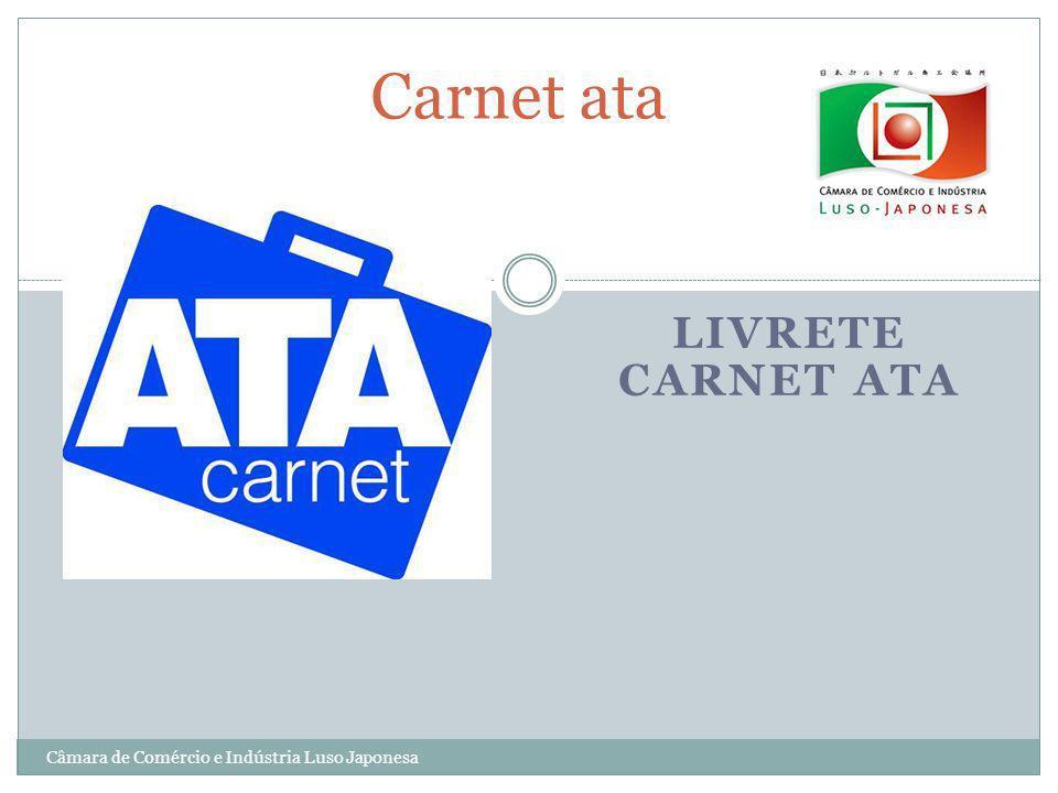 LIVRETE CARNET ATA Carnet ata Câmara de Comércio e Indústria Luso Japonesa