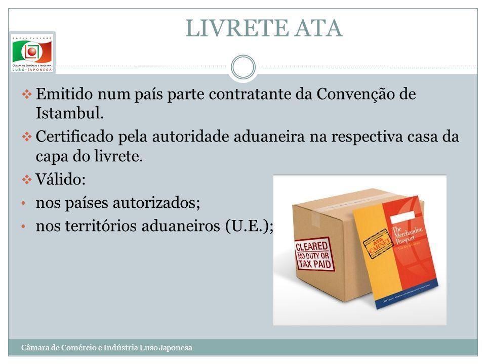 LIVRETE ATA Emitido num país parte contratante da Convenção de Istambul. Certificado pela autoridade aduaneira na respectiva casa da capa do livrete.