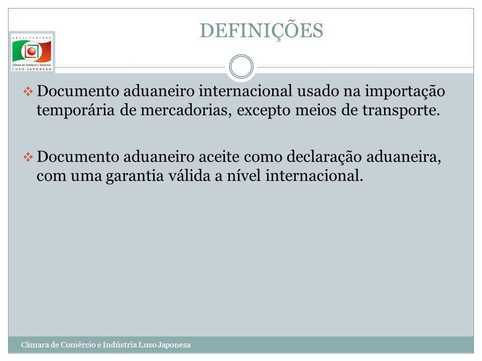 DEFINIÇÕES Documento aduaneiro internacional usado na importação temporária de mercadorias, excepto meios de transporte. Documento aduaneiro aceite co