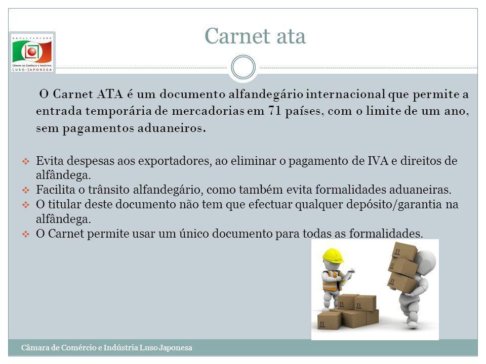 Carnet ata O Carnet ATA é um documento alfandegário internacional que permite a entrada temporária de mercadorias em 71 países, com o limite de um ano