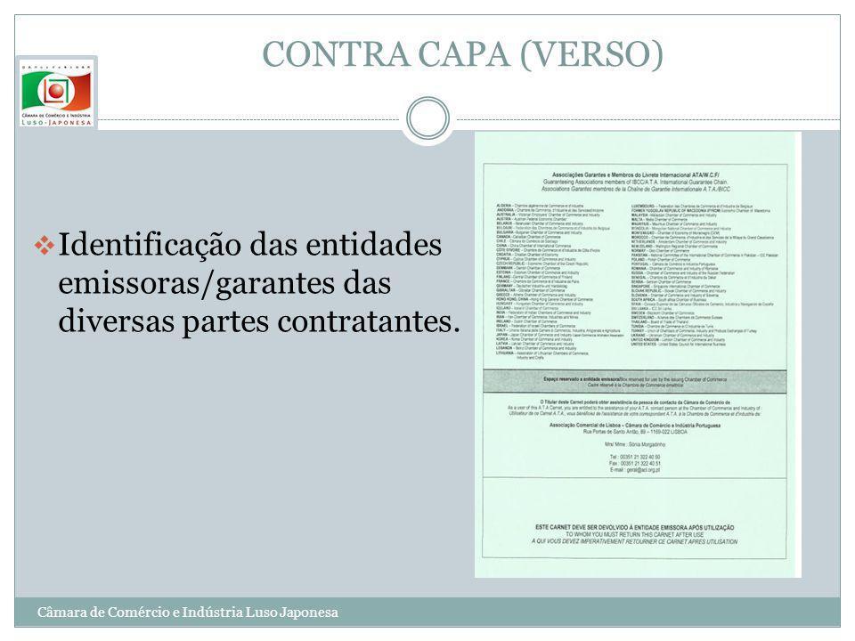 CONTRA CAPA (VERSO) Identificação das entidades emissoras/garantes das diversas partes contratantes. Câmara de Comércio e Indústria Luso Japonesa