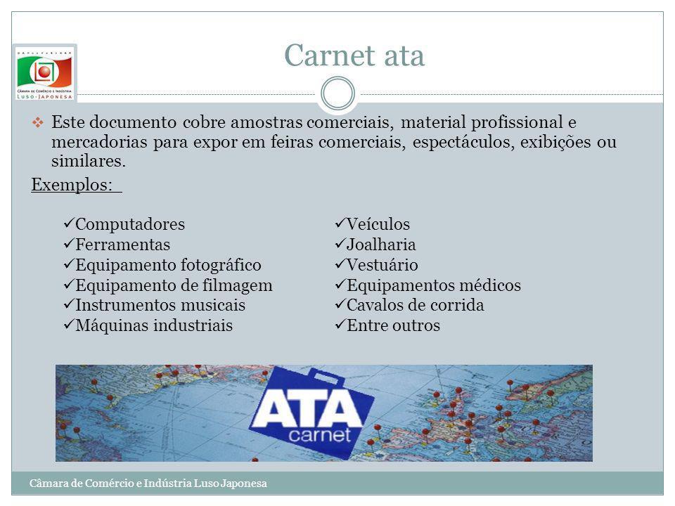 Carnet ata Este documento cobre amostras comerciais, material profissional e mercadorias para expor em feiras comerciais, espectáculos, exibições ou s