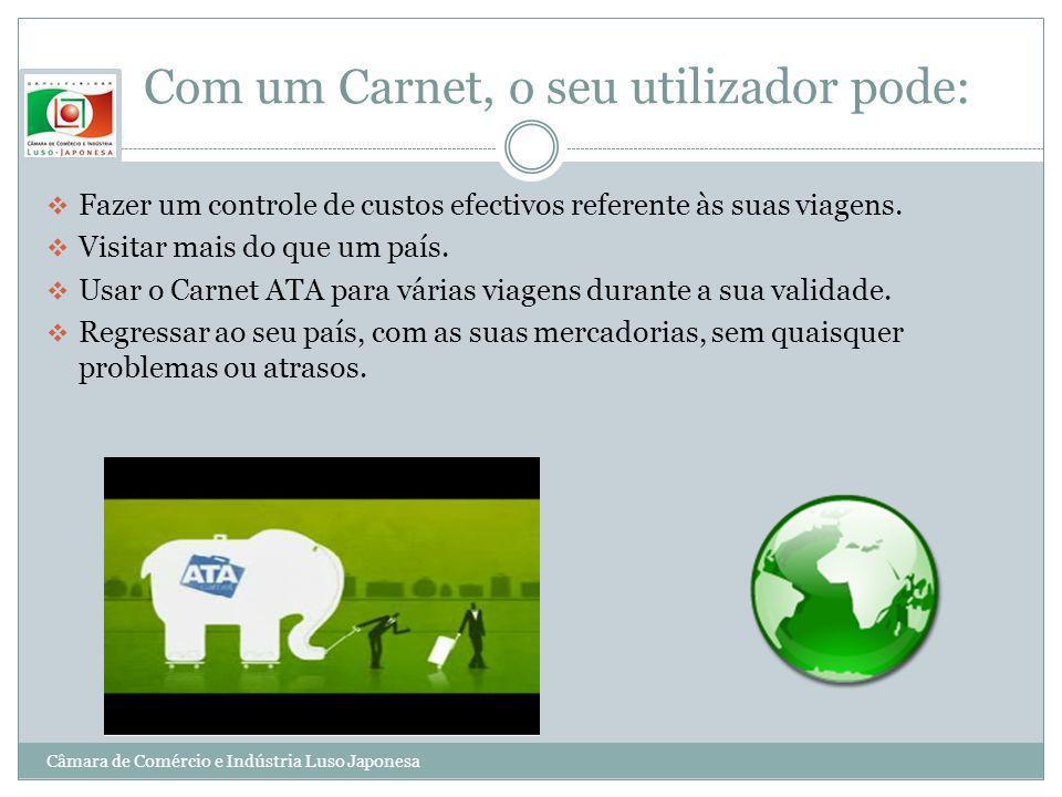 Com um Carnet, o seu utilizador pode: Fazer um controle de custos efectivos referente às suas viagens. Visitar mais do que um país. Usar o Carnet ATA