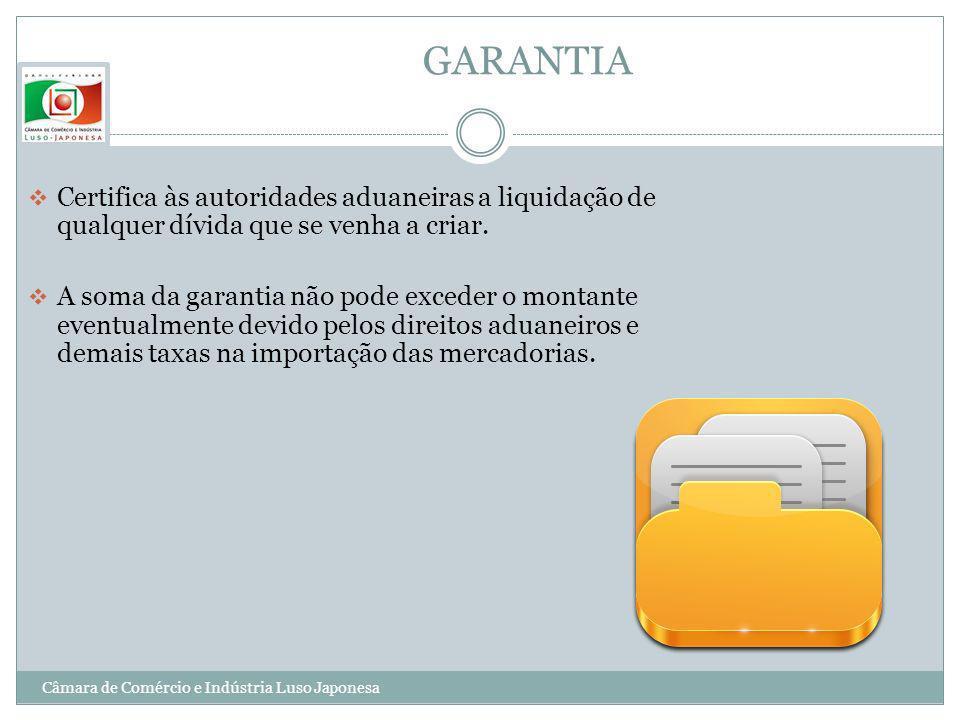 GARANTIA Certifica às autoridades aduaneiras a liquidação de qualquer dívida que se venha a criar. A soma da garantia não pode exceder o montante even