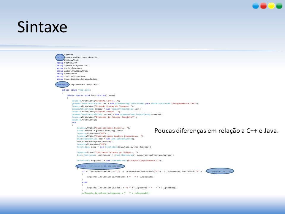 Sintaxe Poucas diferenças em relação a C++ e Java.