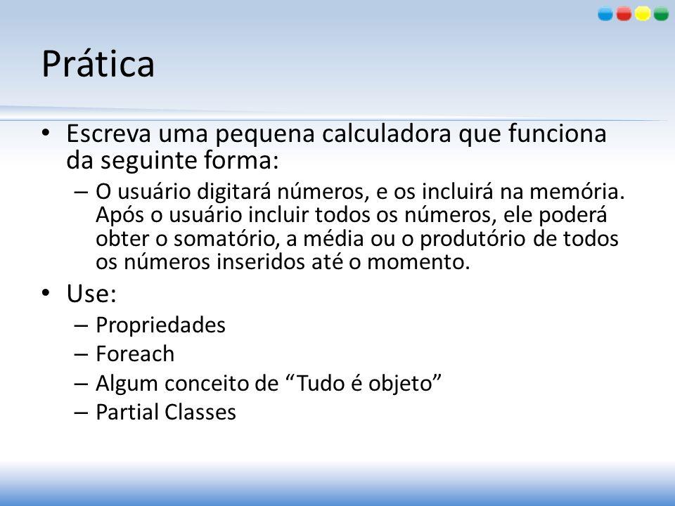 Prática Escreva uma pequena calculadora que funciona da seguinte forma: – O usuário digitará números, e os incluirá na memória. Após o usuário incluir