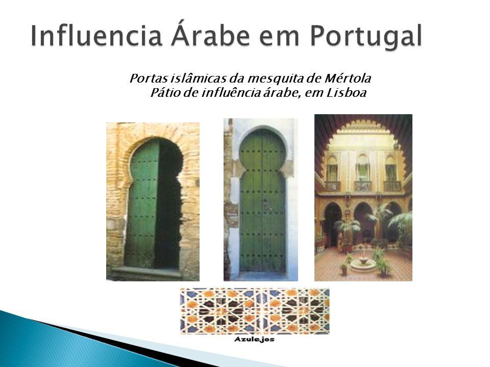 Portas islâmicas da mesquita de Mértola Pátio de influência árabe, em Lisboa