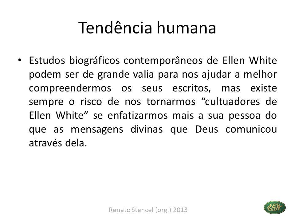 Tendência humana Estudos biográficos contemporâneos de Ellen White podem ser de grande valia para nos ajudar a melhor compreendermos os seus escritos,