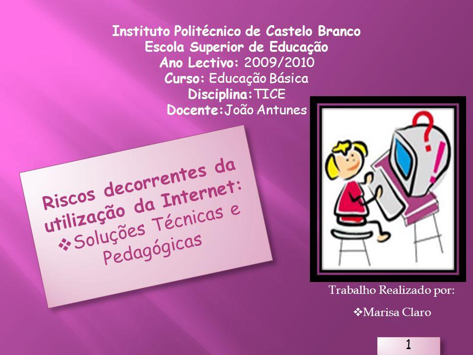 Instituto Politécnico de Castelo Branco Escola Superior de Educação Ano Lectivo: 2009/2010 Curso: Educação Básica Disciplina:TICE Docente:João Antunes