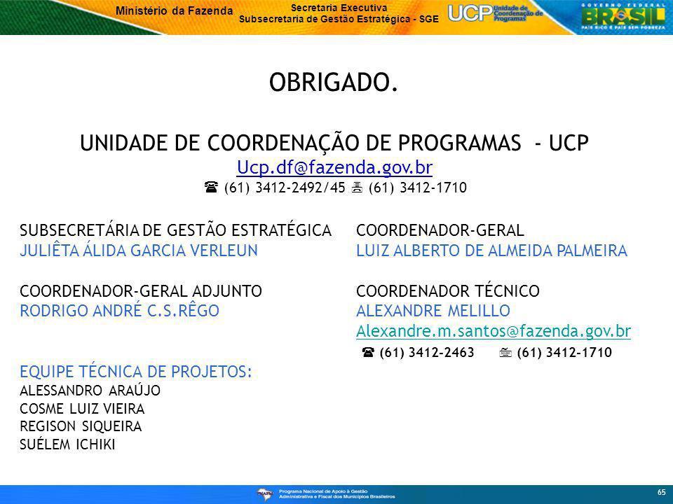 Ministério da Fazenda Secretaria Executiva Subsecretaria de Gestão Estratégica - SGE 65 OBRIGADO.