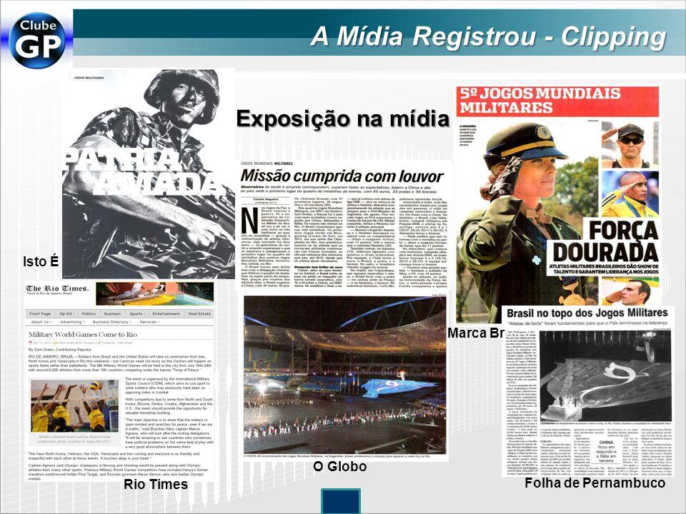 Exposição na mídia Isto É Rio Times Folha de Pernambuco O Globo Marca Br A Mídia Registrou - Clipping