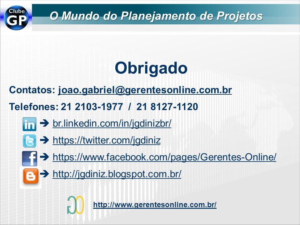 Obrigado Contatos: joao.gabriel@gerentesonline.com.brjoao.gabriel@gerentesonline.com.br Telefones: 21 2103-1977 / 21 8127-1120 br.linkedin.com/in/jgdi