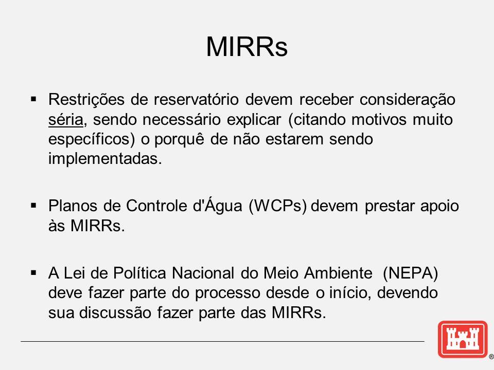 MIRRs Restrições de reservatório devem receber consideração séria, sendo necessário explicar (citando motivos muito específicos) o porquê de não estarem sendo implementadas.