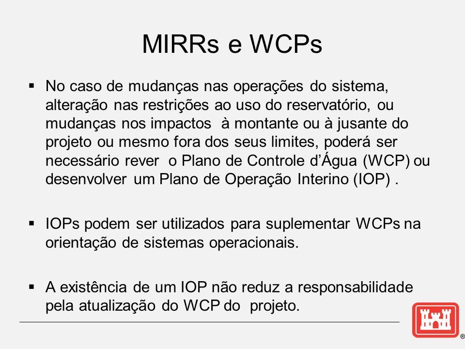 No caso de mudanças nas operações do sistema, alteração nas restrições ao uso do reservatório, ou mudanças nos impactos à montante ou à jusante do projeto ou mesmo fora dos seus limites, poderá ser necessário rever o Plano de Controle dÁgua (WCP) ou desenvolver um Plano de Operação Interino (IOP).