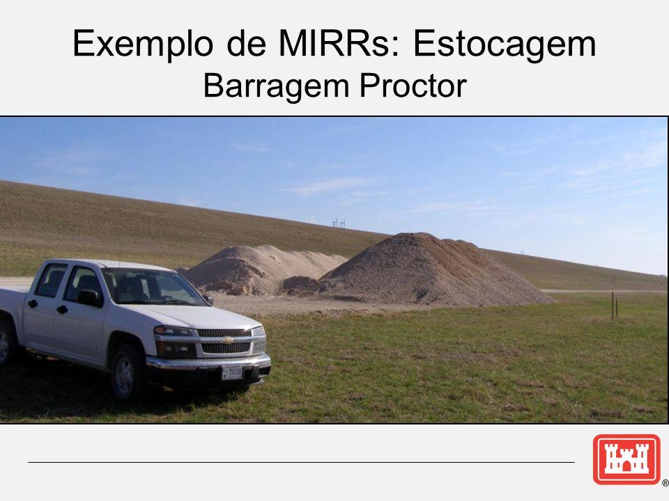 Exemplo de MIRRs: Estocagem Barragem Proctor