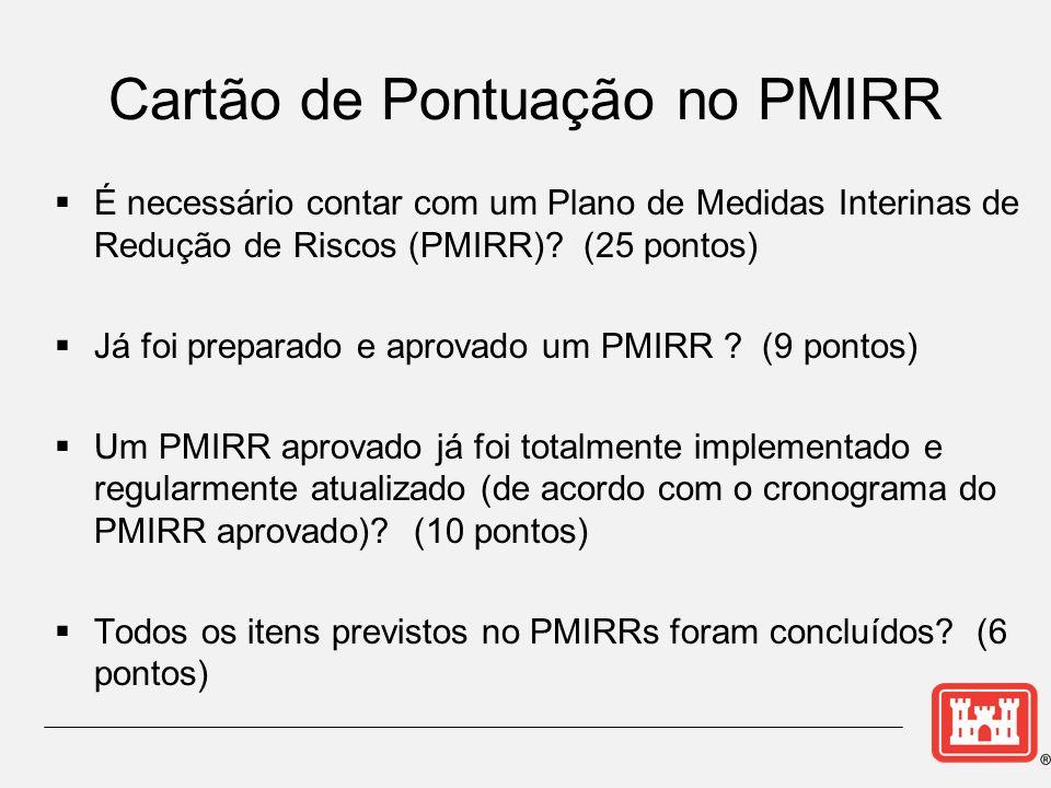 É necessário contar com um Plano de Medidas Interinas de Redução de Riscos (PMIRR)? (25 pontos) Já foi preparado e aprovado um PMIRR ? (9 pontos) Um P