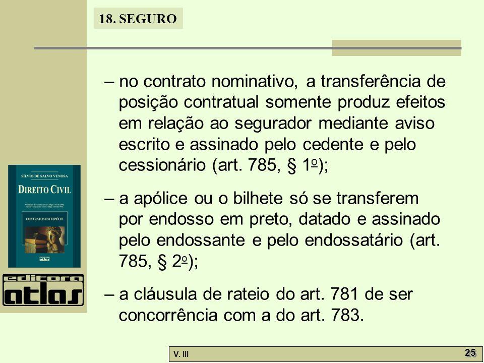 18. SEGURO V. III 25 – no contrato nominativo, a transferência de posição contratual somente produz efeitos em relação ao segurador mediante aviso esc