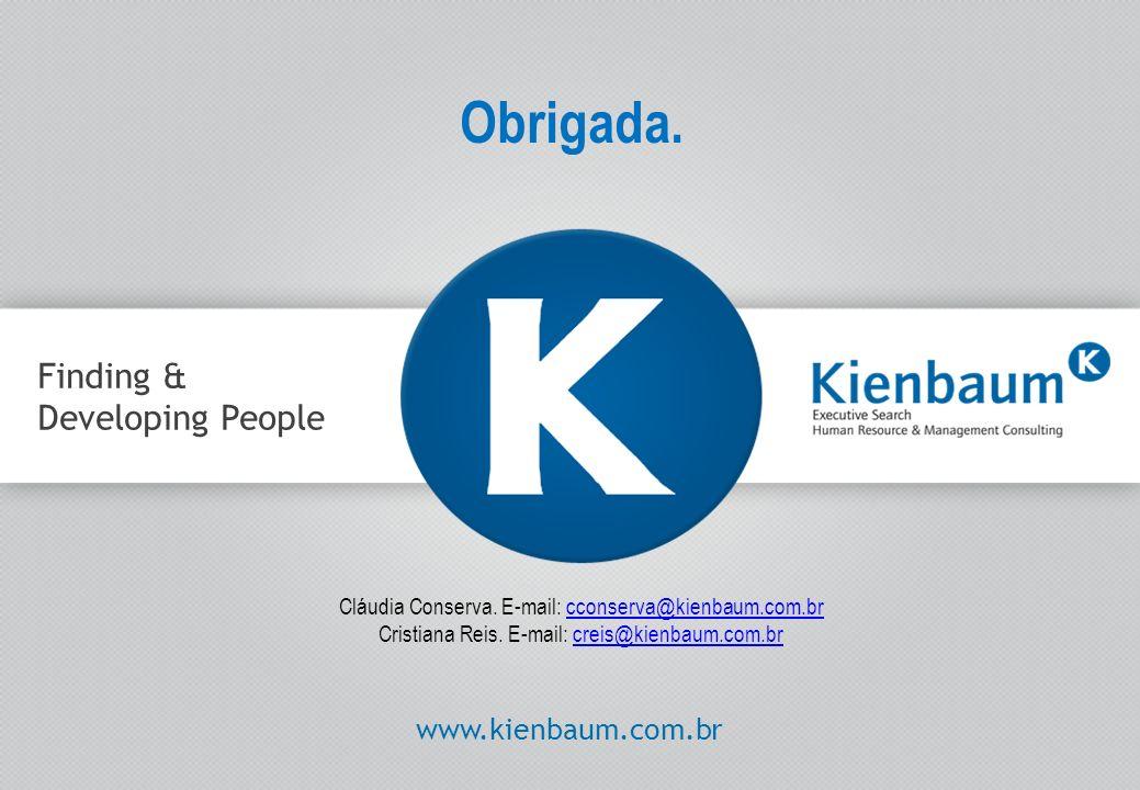 42 Finding & Developing People www.kienbaum.com.br Obrigada. Cláudia Conserva. E-mail: cconserva@kienbaum.com.brcconserva@kienbaum.com.br Cristiana Re