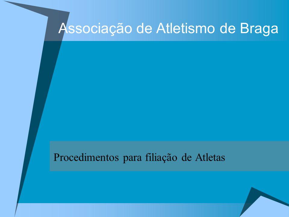 Associação de Atletismo de Braga Procedimentos para filiação de Atletas