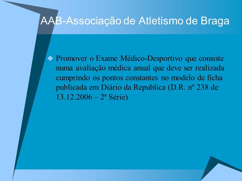 AAB-Associação de Atletismo de Braga Promover o Exame Médico-Desportivo que consiste numa avaliação médica anual que deve ser realizada cumprindo os p