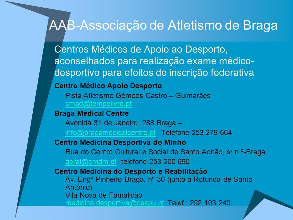 AAB-Associação de Atletismo de Braga Centro Médico Apoio Desporto Pista Atletismo Gémeos Castro – Guimarães cmad@tempolivre.pt cmad@tempolivre.pt Brag