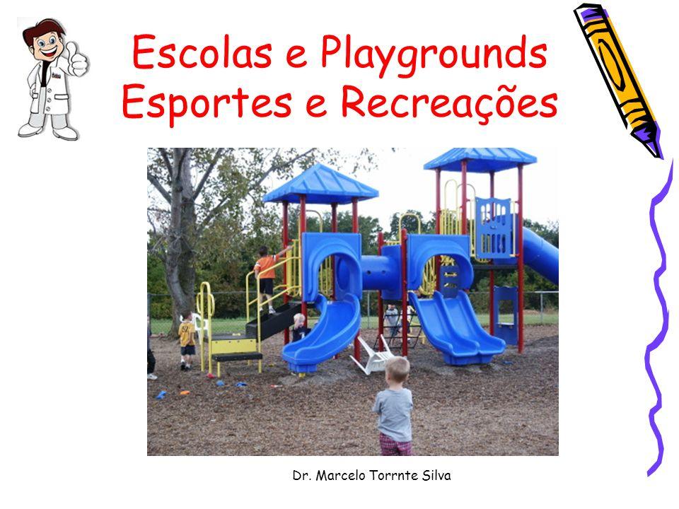 Dr. Marcelo Torrnte Silva Escolas e Playgrounds Esportes e Recreações