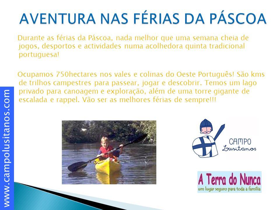 Durante as férias da Páscoa, nada melhor que uma semana cheia de jogos, desportos e actividades numa acolhedora quinta tradicional portuguesa.