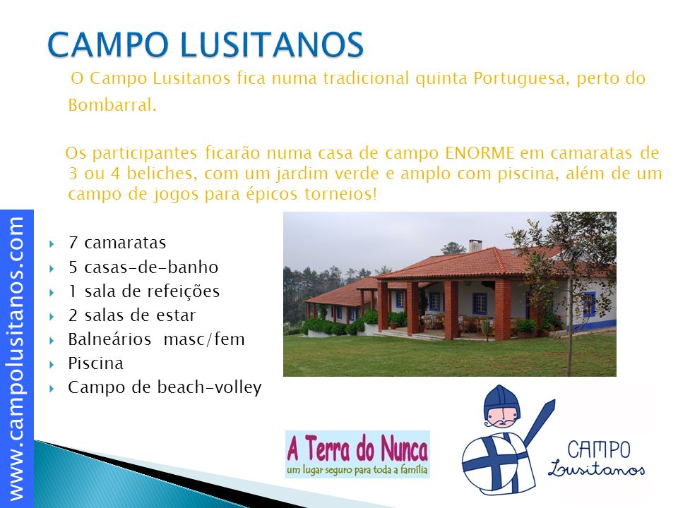O Campo Lusitanos fica numa tradicional quinta Portuguesa, perto do Bombarral.