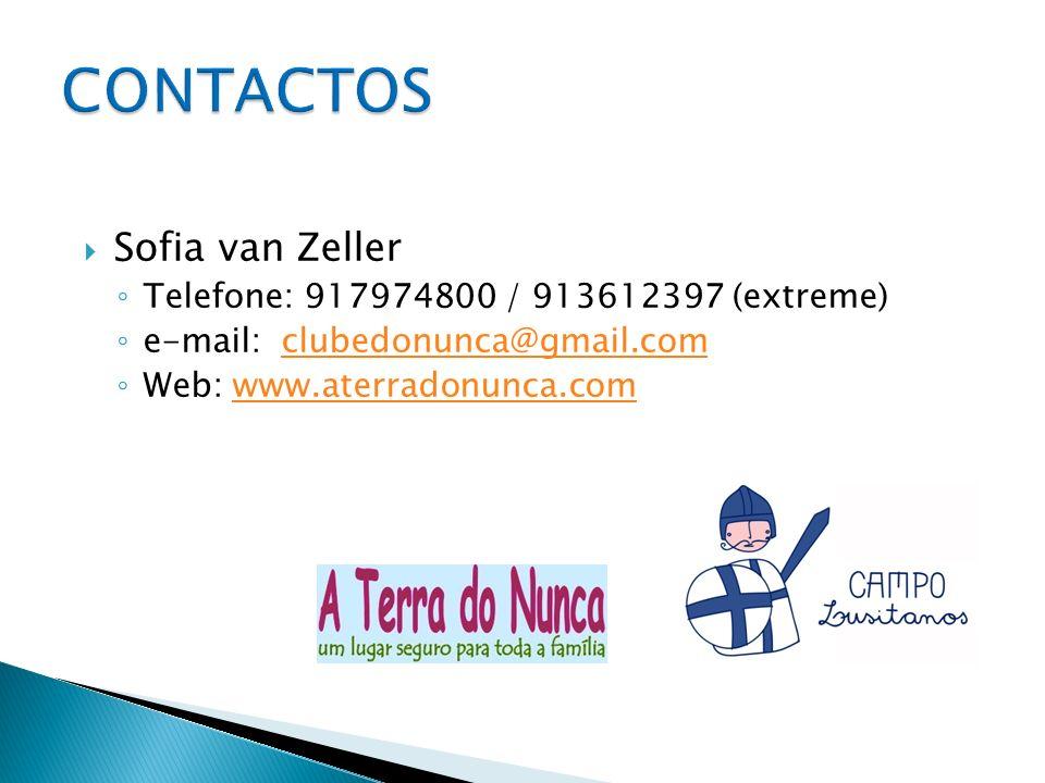 Sofia van Zeller Telefone: 917974800 / 913612397 (extreme) e-mail:clubedonunca@gmail.comclubedonunca@gmail.com Web: www.aterradonunca.comwww.aterradonunca.com