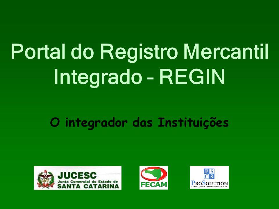 Portal do Registro Mercantil Integrado – REGIN O integrador das Instituições