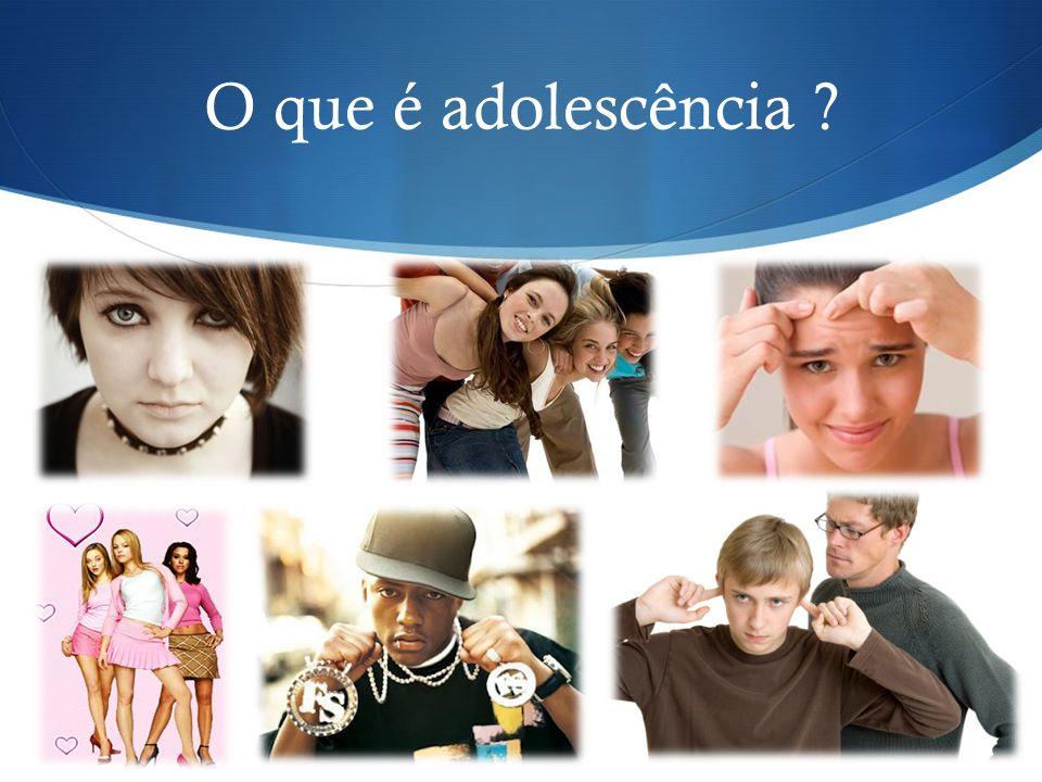O que é adolescência ?