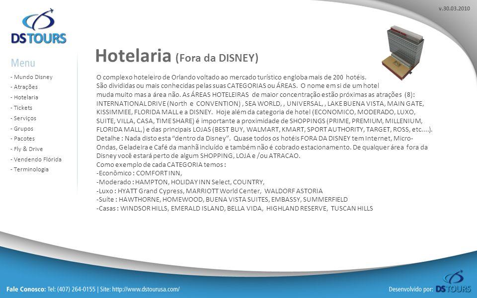 v.30.03.2010 - Mundo Disney Mundo Disney - Atrações Atrações - Hotelaria Hotelaria - Tickets Tickets - Serviços Serviços - Grupos Grupos - Pacotes Pac