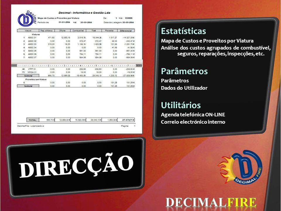 Estatísticas Mapa de Custos e Proveitos por Viatura Análise dos custos agrupados de combustível, seguros, reparações, inspecções, etc. Parâmetros Dado