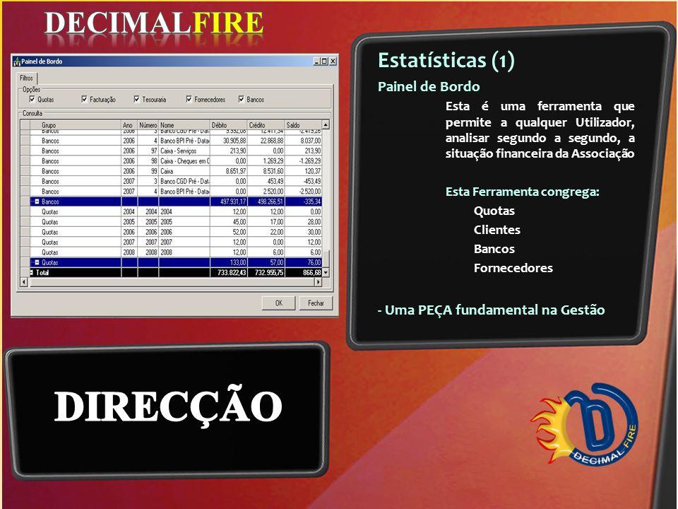 Estatísticas (1) Painel de Bordo Esta é uma ferramenta que permite a qualquer Utilizador, analisar segundo a segundo, a situação financeira da Associa
