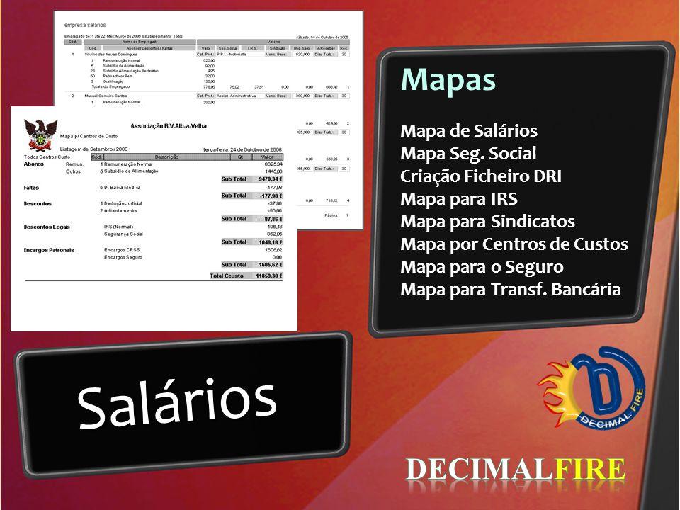 Mapas Mapa de Salários Mapa Seg. Social Criação Ficheiro DRI Mapa para IRS Mapa para Sindicatos Mapa por Centros de Custos Mapa para o Seguro Mapa par
