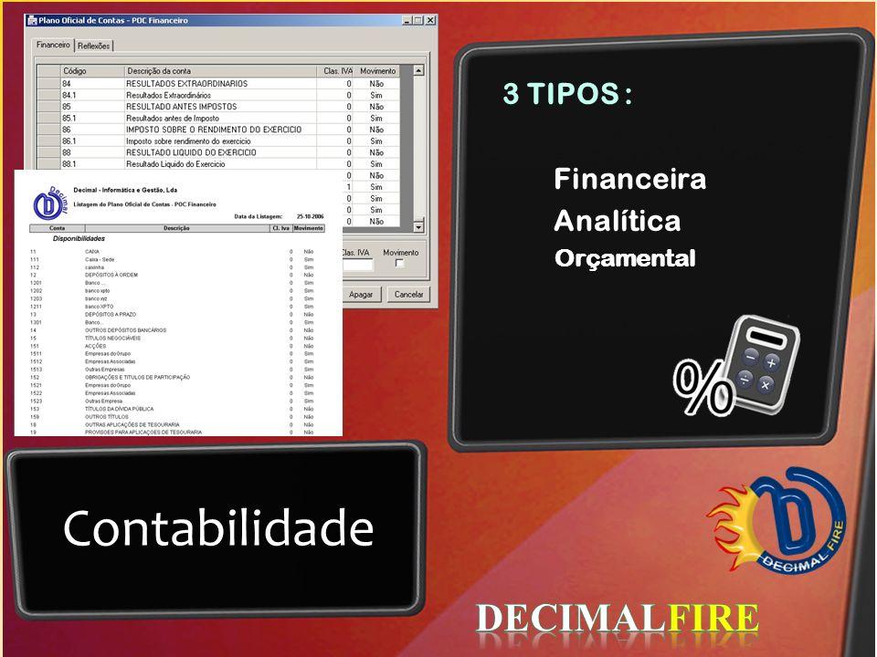 Contabilidade 3 TIPOS : Financeira Analítica Orçamental