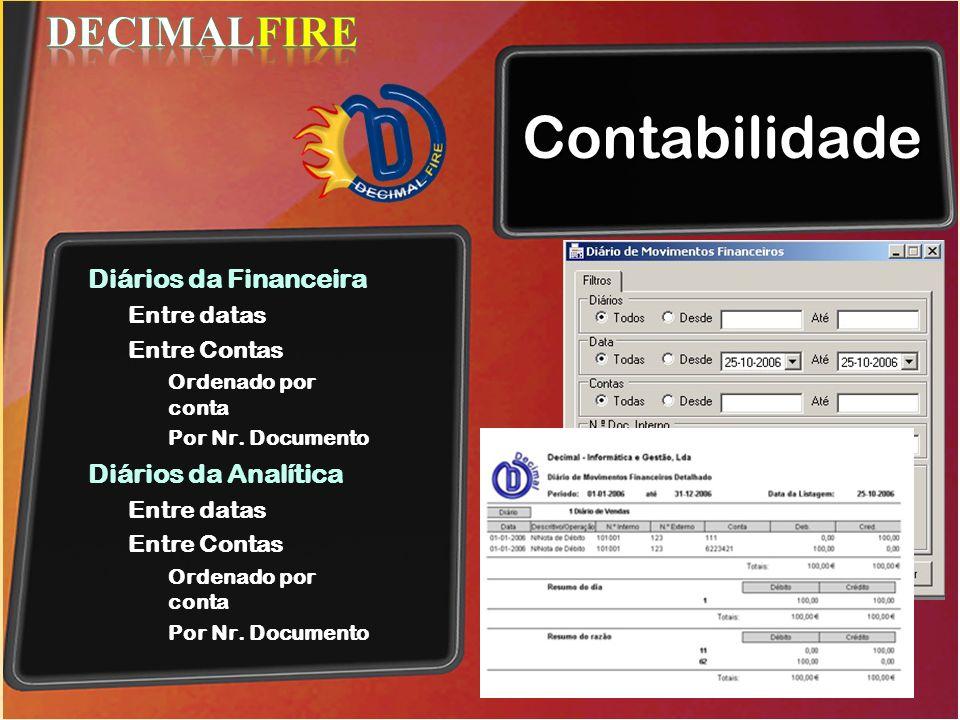 Contabilidade Diários da Financeira Entre datas Entre Contas Ordenado por conta Por Nr. Documento Diários da Analítica Entre datas Entre Contas Ordena